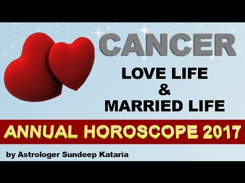CANCER 2017 LOVE Life & Married Life Annual Horoscope  Astrology