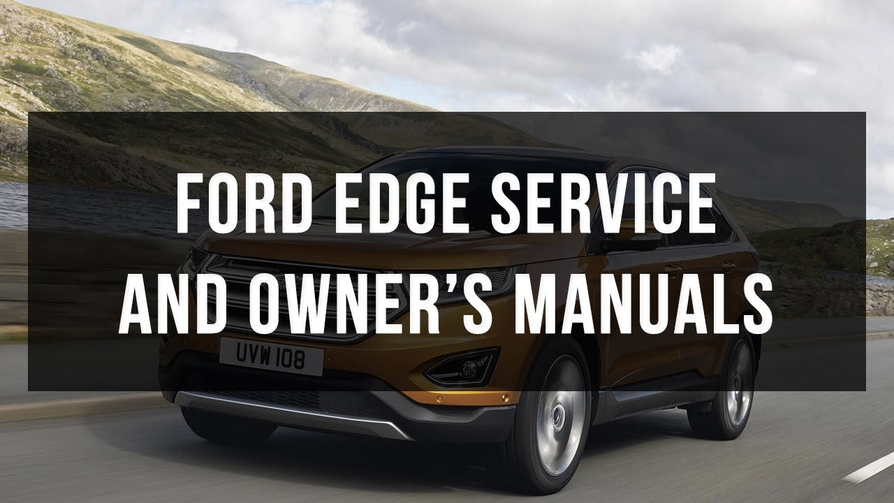download ford edge service and owner s manual free youtube rh youtube com 2009 ford edge sport owners manual 2009 ford edge sport owners manual