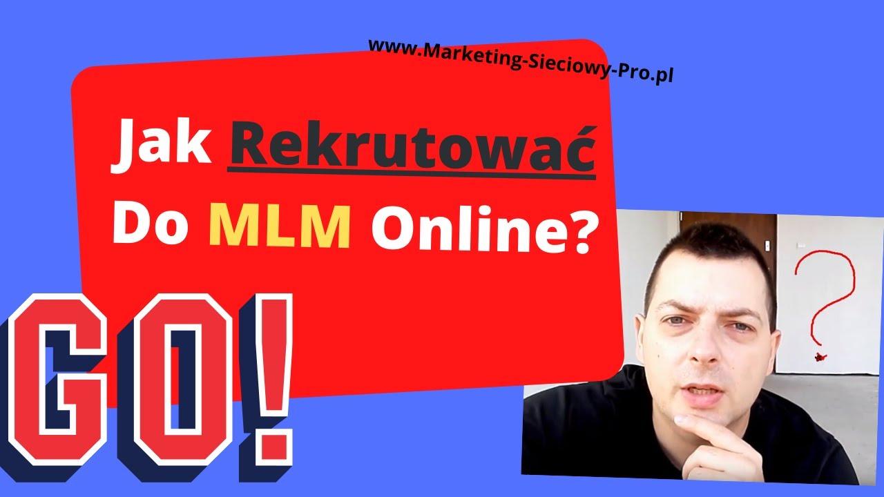 Jak Rekrutować Do MLM Online!?