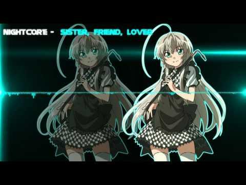 Nightcore - Sister, Friend, Lover