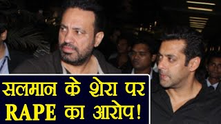 Salman Khan bodyguard Shera is in Trouble as Women alleged him for ...