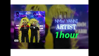 NMW Yanni - Artist (Official Audio) 1HOUR