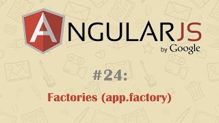 AngularJS Tutorial 24: Factories