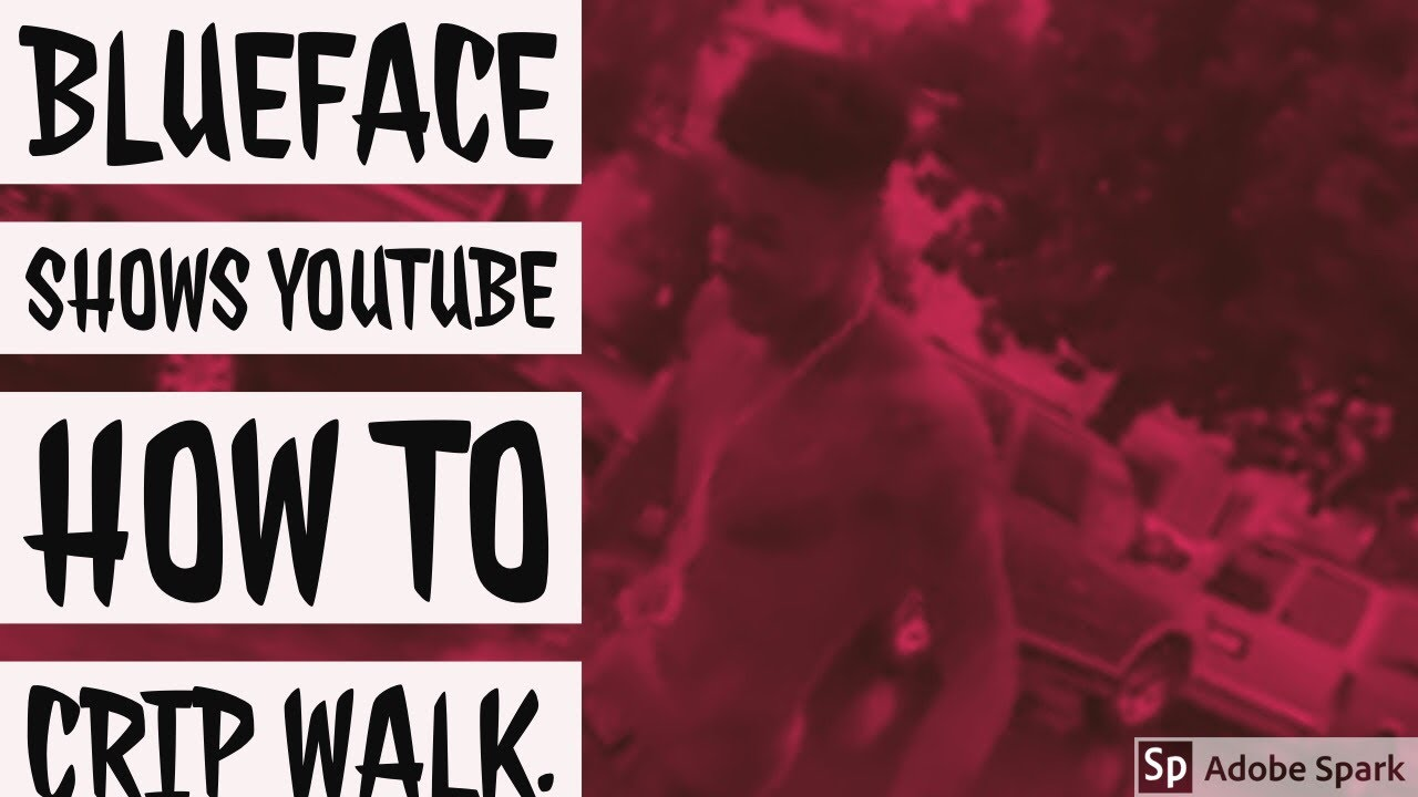 Download BlueFace: Shows Youtube how to Crip Walk.