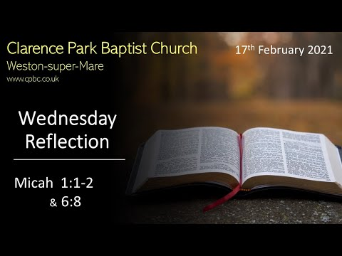 17 02 2021 - Wednesday Reflection From Micah 1:1-2 \u0026 6:8