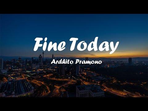 fine-today---ardhito-purnomo-(lirik)
