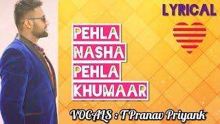 Pehla Nasha Pehla Khumaar   Unplugged   Cover Rendition   T Pranav Priyank   Lyrical   Sanam