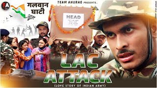 गलवान घाटी - 2 | LAC ATTACK - INDIAN ARMY - TeamAnurag