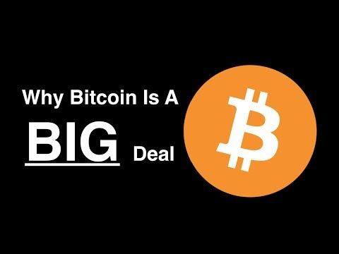 Why Bitcoin Is A BIG Deal