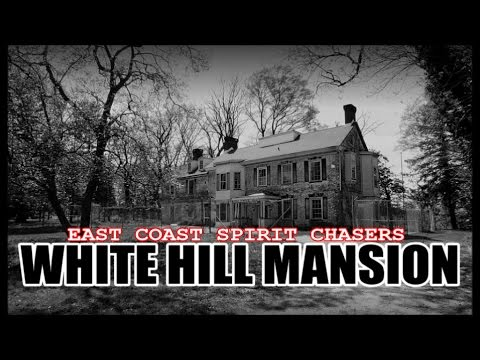 S01E11 - WHITE HILL MANSION - EAST COAST SPIRIT CHASERS