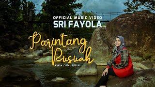 Download Sri Fayola - Parintang Rusuah (Official Music Video)