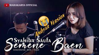 SYAHIBA SAUFA - SEMENE BAEN [OFFICIAL VIDEO]