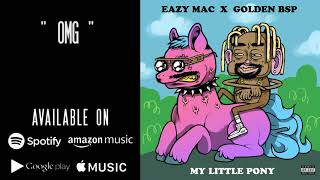 Eazy Mac X Golden BSP - OMG ( Audio)