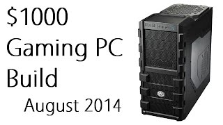 Absolutely BEST Possible $1000 Gaming PC Build For August 2014