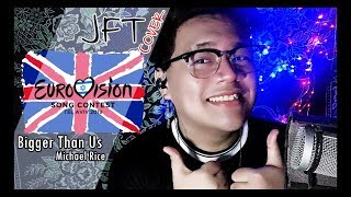 [🇬🇧 EUROVISION 2019 COVER] Bigger Than Us - JFT (Michael Rice) (United Kingdom Entry)