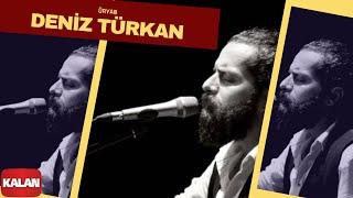 Deniz Türkan - Üryan [ Üryan © 2018 Kalan Müzik ]