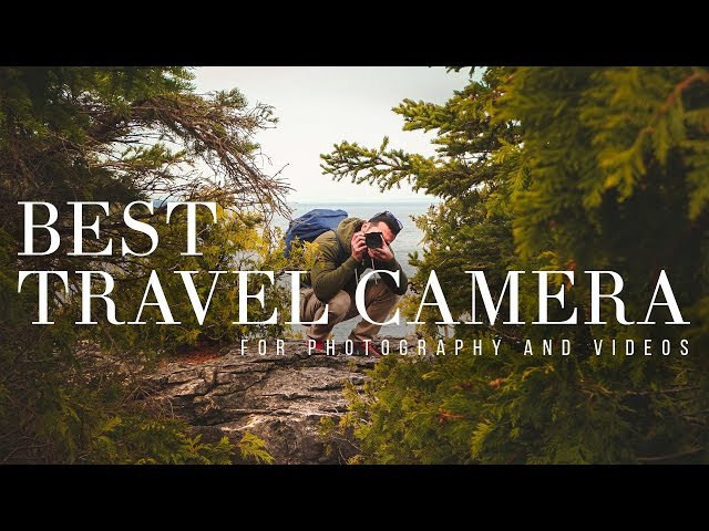 Best Travel Camera for PHOTO and VIDEO