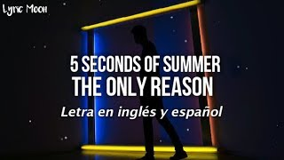 5 Seconds Of Summer - The only reason (Lyrics) (Letra en inglés y español)