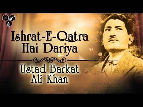 Ishrat-E-Qatra HaiDariya | Ustad Barkat Ali Khan | Popular Ghazal 2016