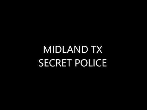 MIDLAND, TX SECRET POLICE