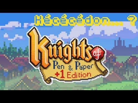 Kécécédon... Knights of Pen & Paper +1 Edition ? [FR]