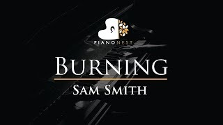 Sam Smith - Burning - Piano Karaoke / Sing Along / Cover with Lyrics
