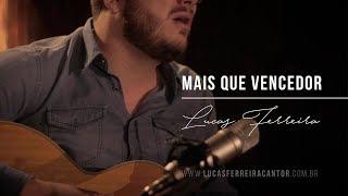 Baixar MAIS QUE VENCEDOR - Lucas Ferreira | www.lucasferreiracantor.com.br