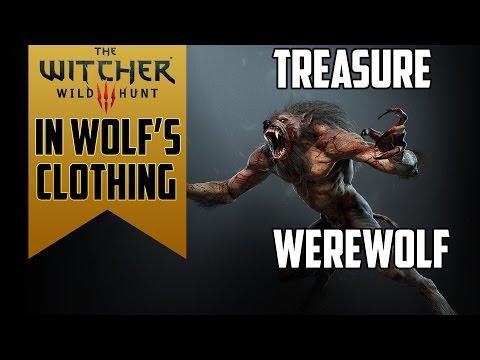 Get Rid of Werewolf + Secret Treasure (In Wolf's Clothing) - Witcher 3: Wild Hunt