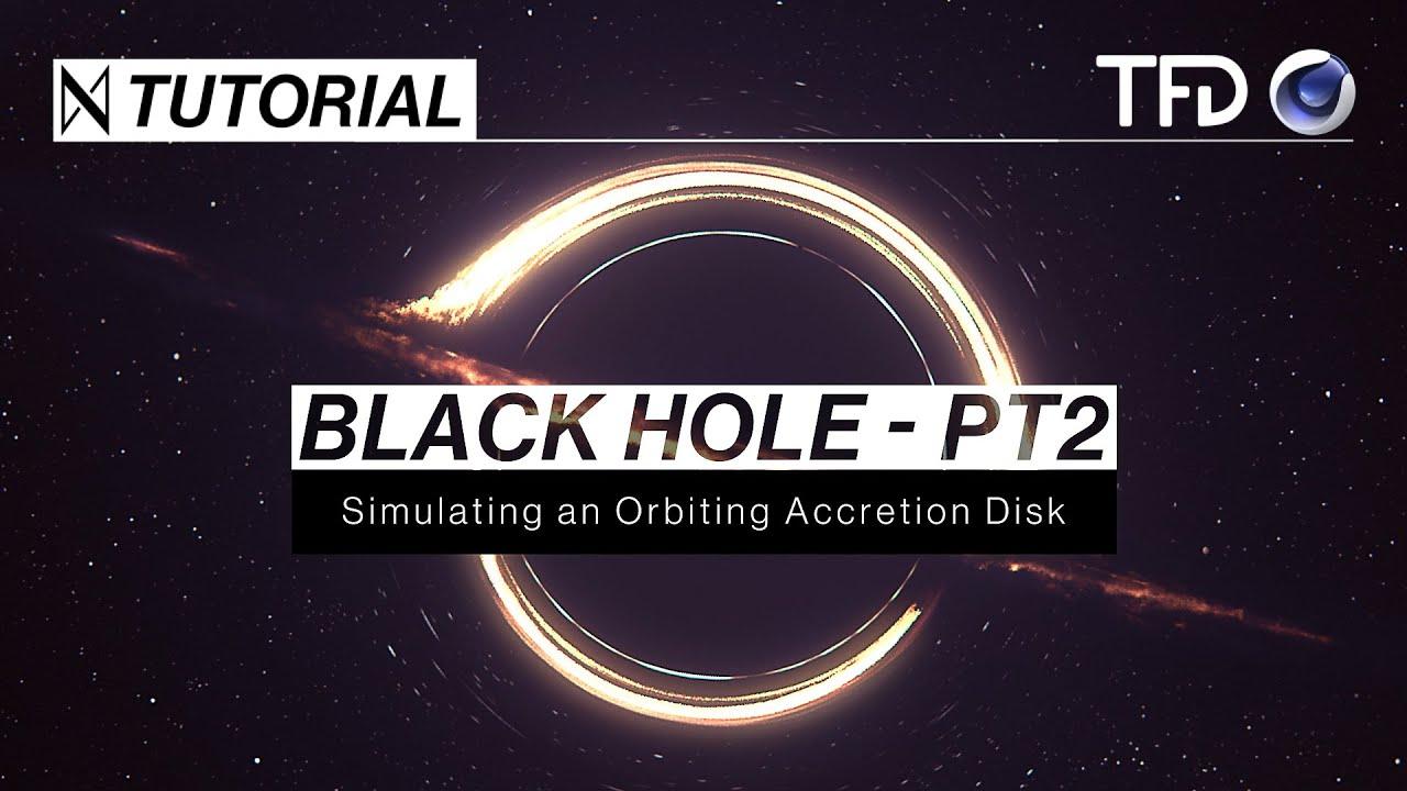 ᛞ C4D & TFD TUTORIAL | Make a Black Hole - Part 2 (Accretion Disc)