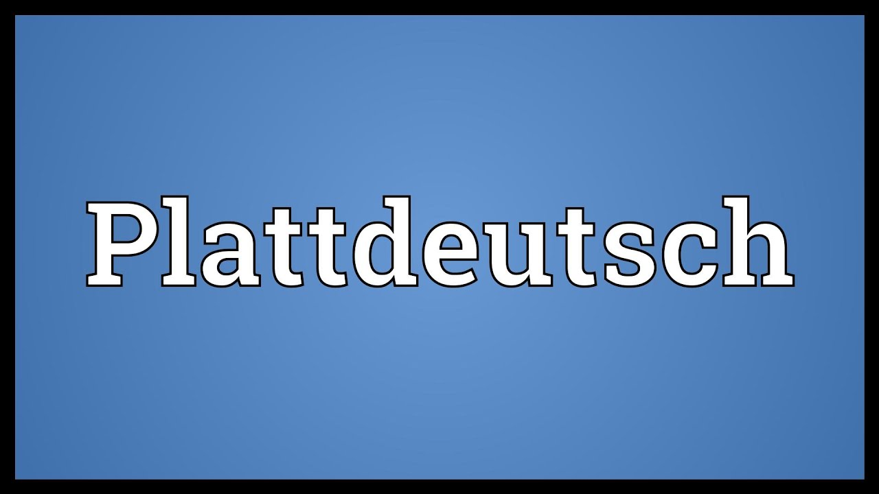Plattdeutsch
