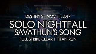 Destiny 2 - Solo Nightfall Savathuns Song Titan - Week 11