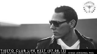 Tiësto Club Life 327 (2013.07.08) Bass King Vs X-Vertigo Ft Golden Sun - Kings