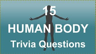 15 Human Body Trivia Questions | Trivia Questions & Answers |