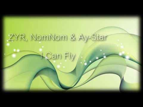 ZYR, NomNom & Ay-Star - I Can Fly + download link