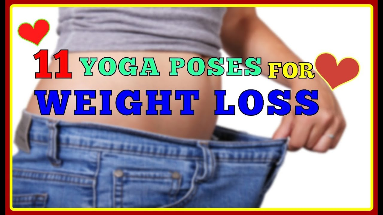 11 Yoga Poses For Weight Loss