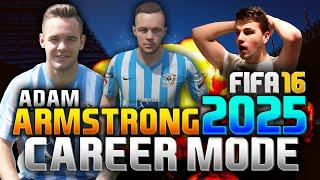 FIFA 16   ADAM ARMSTRONG IN 2025!!! (CAREER MODE)