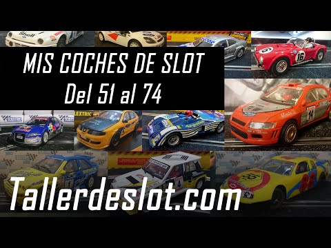 🌟 Mis coches de slot 【 51 al 74 】 Scalextric, Ninco, Carrera, Fly, Cartrix, SRC…