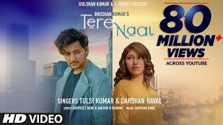 Download Tere Naal Video Song | Tulsi Kumar, Darshan Raval | Gurpreet Saini, Gautam G Sharma | Bhushan Kumar