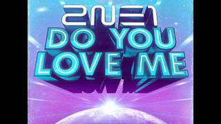 Gambar cover [Full Audio/MP3 DL] 2NE1- Do You Love Me HD