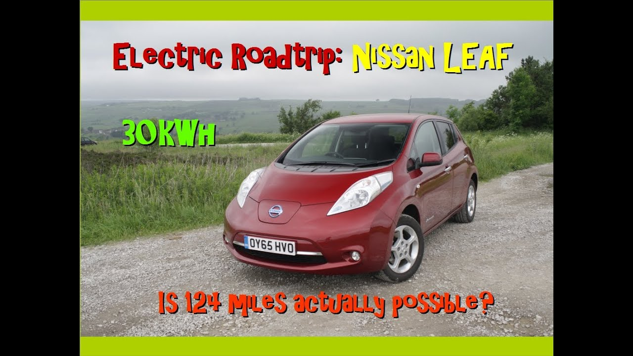 Nissan Leaf 2016 30kwh Review And Long Distance Drive Uk