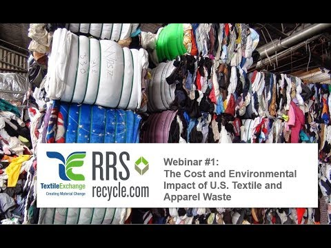 The Cost and Environmental Impact of U.S. Textile and Apparel Waste: Webinar 1