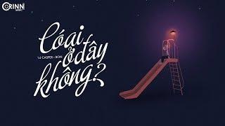 Có Ai Ở Đây Không - 14 Casper ft. Bon | MV Lyrics HD