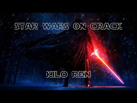Star Wars on Crack - Kylo Ren