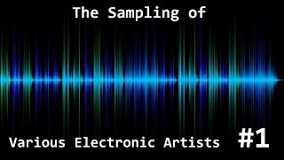 The Sampling of Various Electronic Artists #1