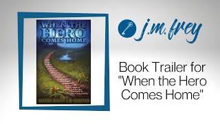When the Hero Comes Home - Book Trailer