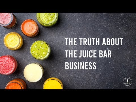 The Truth About the Juice Bar Business