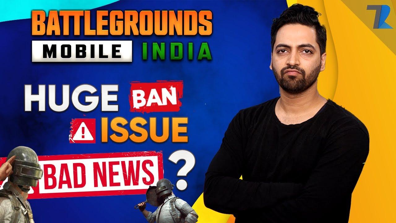 Battlegrounds Mobile India Huge Ban Issue | BAD NEWS😢