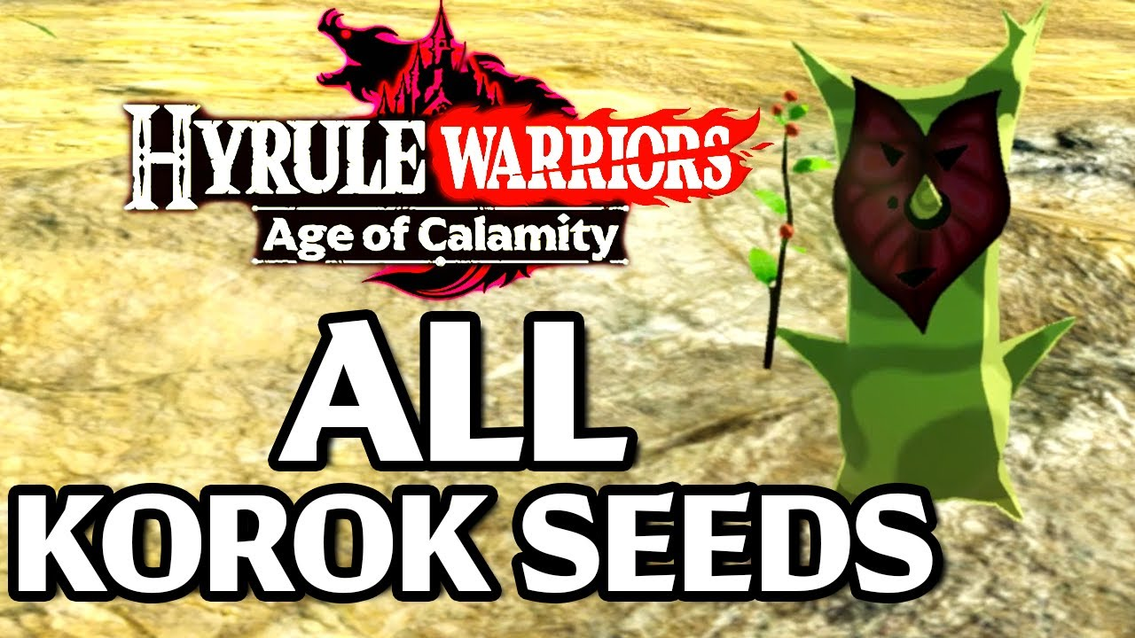 All Korok Seed Locations Hyrule Warriors Age Of Calamity Spoilers Youtube