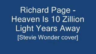 Richard Page - Heaven Is 10 Zillion Light Years Away