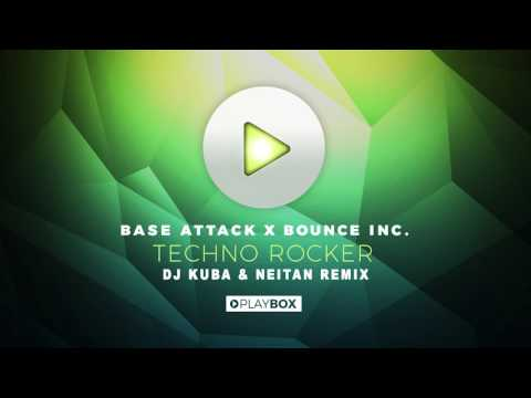 Base Attack x Bounce Inc - Techno Rocker (DJ KUBA & NEITAN Remix)